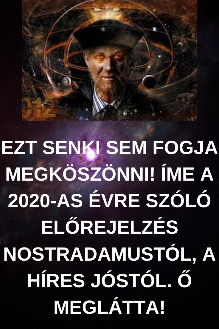 Ezt senki sem fogja megköszönni! Íme a 2020-as évre szóló előrejelzés Nostradamustól, a híres jóstól. Ő meglátta!