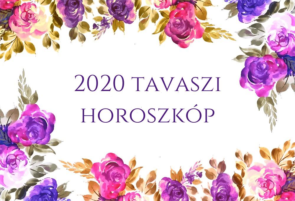 2020 tavaszi horoszkóp: Ezeket a változásokat tartogatja a csillagjegyed számára